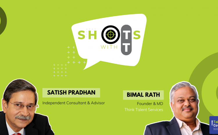Shots with TT - 17 - Perspectives on the Evolution of Top Leadership with Satish Pradhan